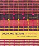 Color and Texture in Weaving: 150 Con...