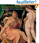 Bartholomeus Spranger - Splendor and...