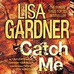 Catch Me: D.D. Warren, Book 6 | Lisa Gardner