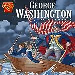George Washington: Leading a New Nation | Matt Doeden