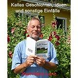 """Kalles Geschichten, Ideen und sonstige Einf�llevon """"Karl-Heinz Lenz"""""""
