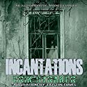 Incantations Audiobook by Erik Straker Narrated by Dustin Davis