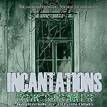 Incantations Audiobook by Erik Straker Narrated by Dustin Davis