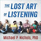 The Lost Art of Listening, Second Edition: How Learning to Listen Can Improve Relationships | [Michael P. Nichols PhD]