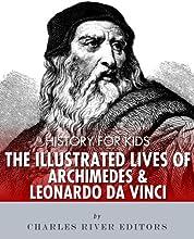 History for Kids The Illustrated Lives of Archimedes and Leonardo Da Vinci