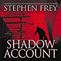 Shadow Account Audiobook by Stephen Frey Narrated by Ken Kliban