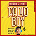 Radio Boy: Radio Boy, Book 1 Audiobook by Christian O'Connell Narrated by Christian O'Connell