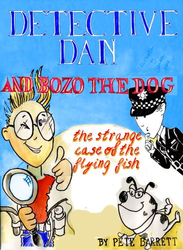 THE STRANGE CASE OF THE FLYING FISH: A Dingle-cum-Dozy's Top Amateur Crime Fighting Duo Investigation (DETECTIVE DAN AND BOZO THE DOG Book 5) PDF