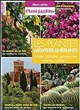 Les plantes méditerranéennes - Arbres, arbustes, grimpantes...