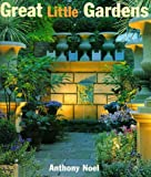 img - for Great Little Gardens by Anthony Noel (1999-10-07) book / textbook / text book