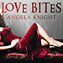 Love Bites Audiobook by Angela Knight Narrated by Scarlet Chase