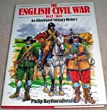 English Civil War, 1642-1651: An Illustrated Military History (0713712635) by Haythornthwaite, Philip J.