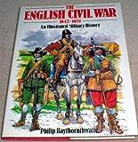 English Civil War, 1642-1651: An Illustrated Military History (0713712635) by Haythornthwaite, Philip J.