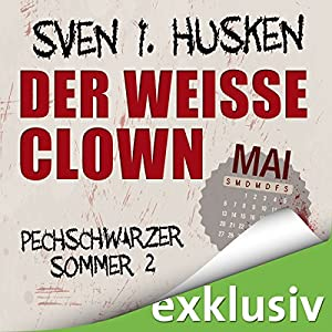 Der weiße Clown. Mai (Pechschwarzer Sommer 2) Hörbuch