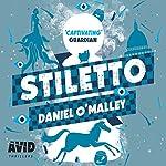 Stiletto: The Checquy Files, Book 2 | Daniel O'Malley
