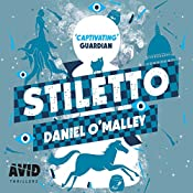 Stiletto: The Checquy Files, Book 2 | Daniel O'Malley