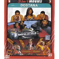 Dostana / Dhoom / Bunty Aur Babli