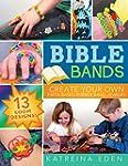 Bible Bands: Create Your Own Faith-Ba...