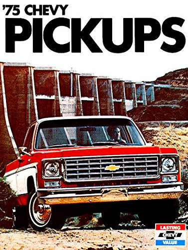 AN ORIGINAL 1975 CHEVROLET PICKUP TRUCKS DEALERSHIP SALES BROCHURE - ADVERTISMENT -OPTIONS, COLORS, SPECS. FOR PICKUP TRUCKS. INCLUDES C10, C20, C30 and K-10, and K20 4-Wheel Drive pickup trucks, Fleetside, Stepside, Chassis Cab & Crew Cab (Chevy Trucks For Sale compare prices)
