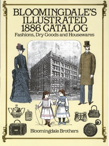 bloomingdales-illustrated-1886-catalog-fashions-dry-goods-and-housewares