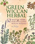 The Green Wiccan Herbal: 52 magical h...