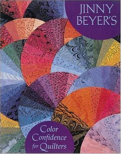 Jinny Beyer's Color Confidence For Quilters, Jinny Beyer