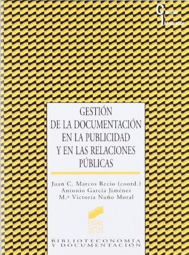 Gestión de la documentación en la publicidad y en las relaciones públicas (Ciencias de la información)