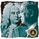 Harnoncourt Conducts Handel