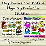 Dog Poems for Kids: Rhyming Books for Children: Dog & Unicorn Jerks: 2 in 1 Compilation (Just Really Big Jerks Series) | Timmie Guzzmann
