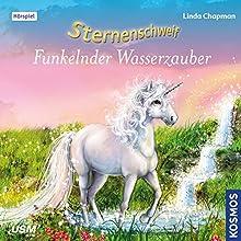 Funkelnder Wasserzauber (Sternenschweif 39) Hörspiel von Linda Chapman Gesprochen von: Annette Gunkel, Anita Hopt, Henry Dahlke