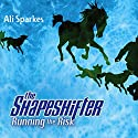 The Shapeshifter: Running the Risk Audiobook by Ali Sparkes Narrated by Glen McCready