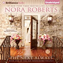 The Next Always: Inn BoonsBoro Trilogy, Book 1 (       UNABRIDGED) by Nora Roberts Narrated by MacLeod Andrews