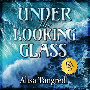 Under the Looking Glass | [Alisa Tangredi]