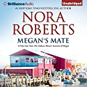 Megan's Mate: A Selection From The Calhoun Women: Suzanna & Megan: The Calhoun Women, Book 5 Audiobook by Nora Roberts Narrated by Kate Rudd
