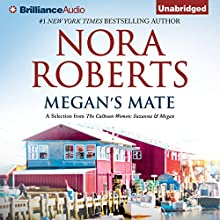 Megan's Mate: A Selection From The Calhoun Women: Suzanna & Megan: The Calhoun Women, Book 5 (       UNABRIDGED) by Nora Roberts Narrated by Kate Rudd