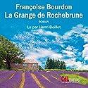 La Grange de Rochebrune | Livre audio Auteur(s) : Françoise Bourdon Narrateur(s) : Henri Boillot
