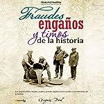 Fraudes, engaños y timos de la historia | Gregorio Doval
