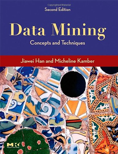 Data Mining: Concepts and Techniques, Second Edition (The...