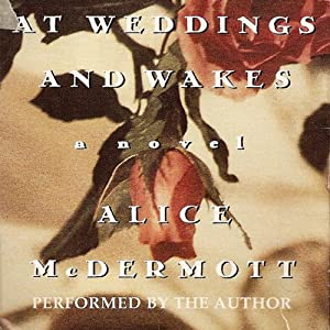 At Wedding and Wakes | [Alice McDermott]