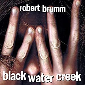 Black Water Creek | [Robert Brumm]