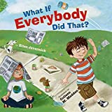 img - for [What If Everybody Did That?] (By: Ellen Javernick) [published: July, 2010] book / textbook / text book