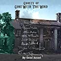 Ghosts of Gone with the Wind (       UNABRIDGED) by Gene Arceri Narrated by Michael Brooks