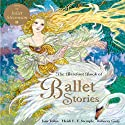 The Barefoot Book of Ballet Stories (       UNABRIDGED) by Jane Yolen, Heidi Stemple Narrated by Juliet Stevenson