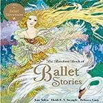 The Barefoot Book of Ballet Stories | Jane Yolen,Heidi Stemple