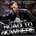Road to Nowhere Audiobook by M. Robinson Narrated by Olivia Patterson, Conner Goff