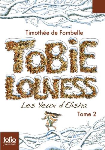 Timothée de Fombelle - Tobie Lolness (Tome 2) - Les yeux d'Elisha