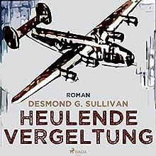 Heulende Vergeltung (Fliegergeschichten 7) Hörbuch von Desmond G. Sullivan Gesprochen von: Robert Frank
