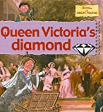 img - for Queen Victoria's Diamond (Stories of Great People (Paperback)) book / textbook / text book