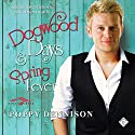 Dogwood Days & Spring Fever Audiobook by Poppy Dennison Narrated by Matt Armstrong