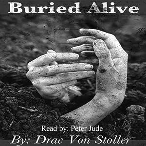 Buried Alive | [Drac Von Stoller]